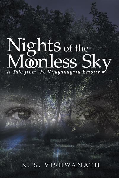 """""""Nights of the Moonless Sky: A Tale from the Vijayanagara Empire"""" by N. S. Vishwanath"""