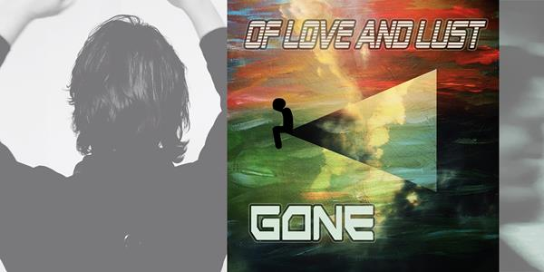 Of Love and Lust - OLAL - Gone