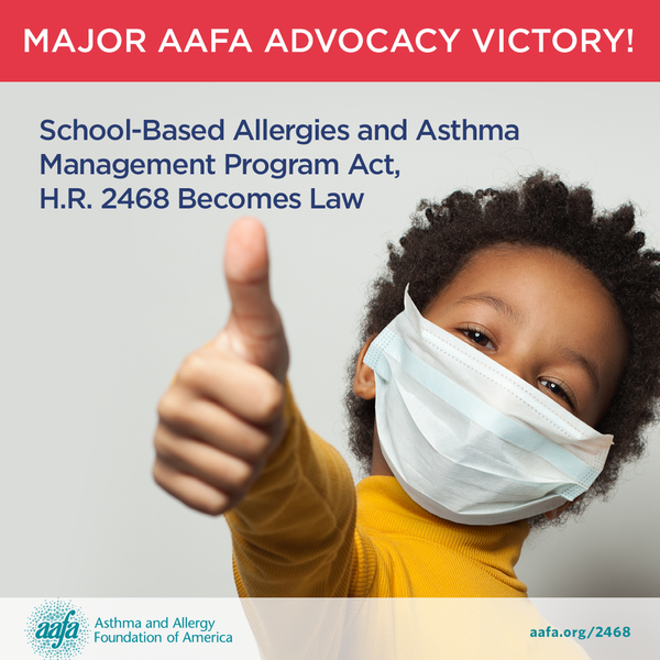 This bipartisan legislation will help millions of U.S. children manage asthma and food allergies at school. The Asthma and Allergy Foundation of America (AAFA) is proud to have led the charge on the bill from the beginning.