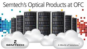 Semtech Optical Networking Product Showcase at OFC 2017