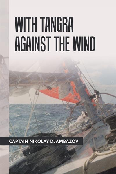 """With Tangra Against the Wind"" by Captain Nikolay Djambazov"