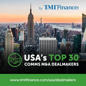 TMT Finance USA's Top 30 Comms M&A Dealmakers