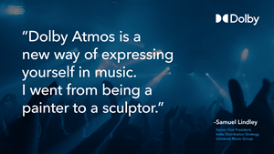 Dolby Atmos is a new way of expressing yourself in music