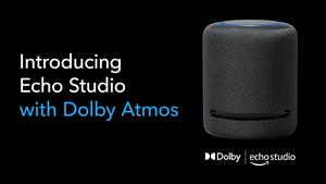 Introducing Echo Studio with Dolby Atmos